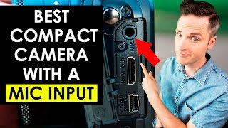 Best Compact Camera with a Mic Input? — 5 Cameras with Microphone Jacks