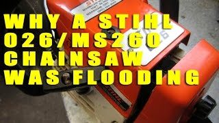 Why A Stihl 026/MS260 Chainsaw Kept Flooding And How To Fix It