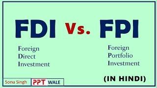 FDI VS. FPI IN HINDI | Foreign Direct & Foreign Portfolio Investment | Concept & Difference | ppt