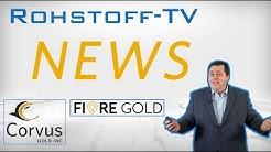 Newsflash: Fiore Gold meldet neue Ressource und Corvus Gold erweitert Explorationsfokus