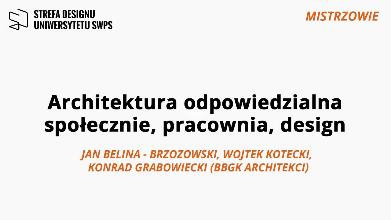 MISTRZOWIE: Architektura odpowiedzialna społecznie, pracownia, design: BBGK Architekci