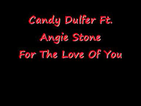 Candy Dulfer Ft. Angie Stone - For The Love Of You