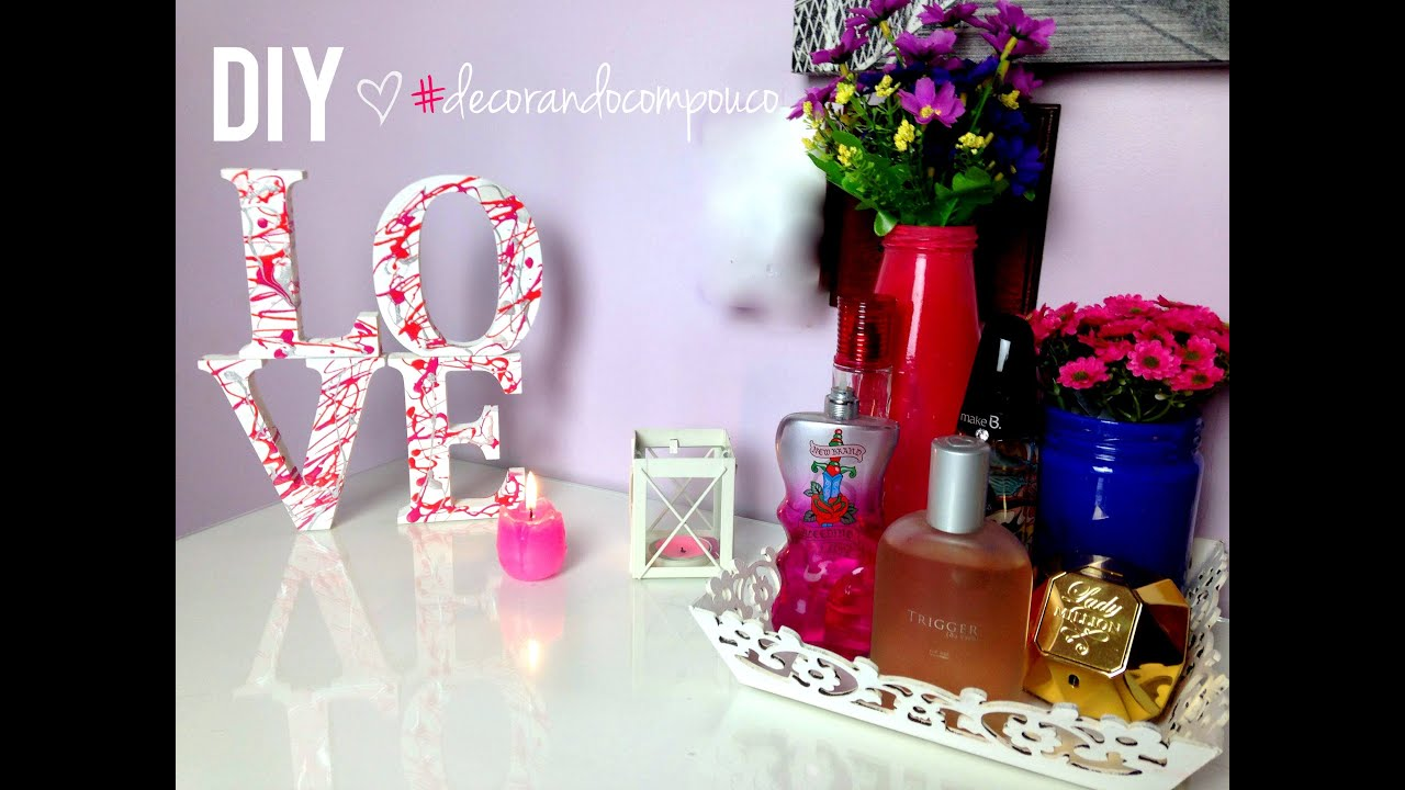 Diy Letras Decorativas Diy Letras Decorativas E Porta Perfume Decorando Com