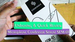 Unboxing, Instalasi, & Quick Review Microphone Condensor SERUNI SEM-01 Indonesia