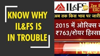 Zee Business Exclusive: Know why IL&FS is in trouble