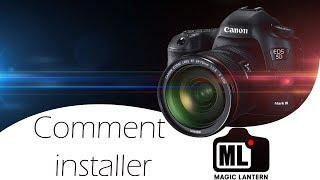 Tutoriel - Comment installer Magic Lantern sur sa caméra