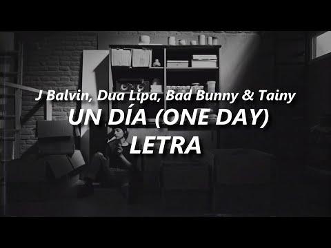 J Balvin, Dua Lipa, Bad Bunny - UN DÍA (ONE DAY) 🔥| LETRA