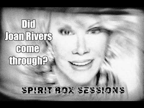 Spirit Box Sessions. Joan Rivers? Sure sounds like it.