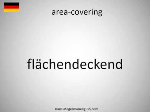 How to say area-covering in German?