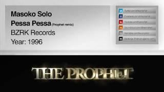 Masoko Solo - Pessa Pessa ( Prophet Remix) (1996) (BZRK Records)