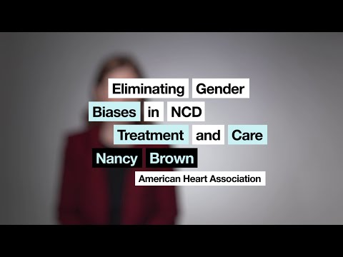 Nancy Brown: Gender Biases in the Treatment & Care of Non-Communicable Diseases