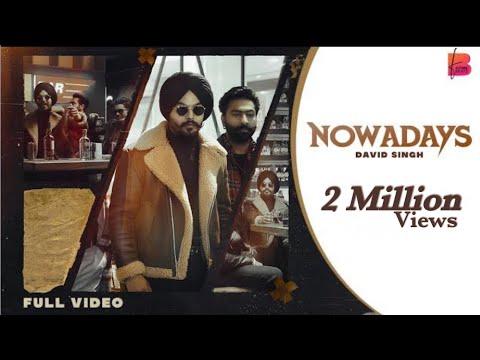 nowadays-(full-video)-david-singh- -latest-punjabi-songs-2021- -new-punjabi-song-2021- -future-beats