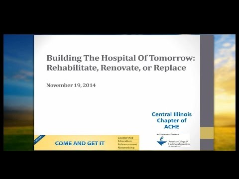 Building The Hospital Of Tomorrow: Rehabilitate, Renovate, Or Replace