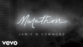 Jamie N Commons - Marathon (Audio)