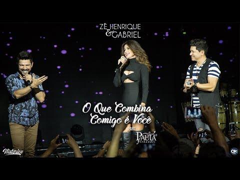 Zé Henrique & Gabriel (Part. Paula Fernandes) - O Que Combina Comigo É Você - DVD Histórico