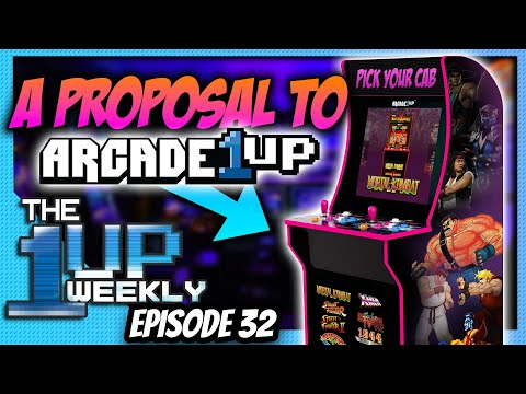 The 1up Weekly - A Proposal to Arcade1up | Episode 32 from The1upWeekly