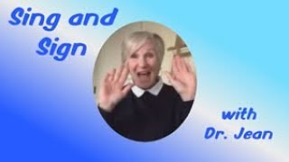 Sing and Sign with Dr  Jean