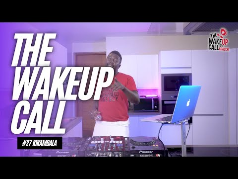 The Wake Up Call with Grauchi #27 Kikambala - (Live From The New Good Company HQ)