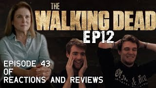 The Walking Dead: Reactions and Reviews EP43 | S05E12 -