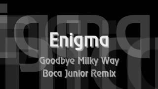 Enigma - Goodbye Milky Way - Boca Junior Remix