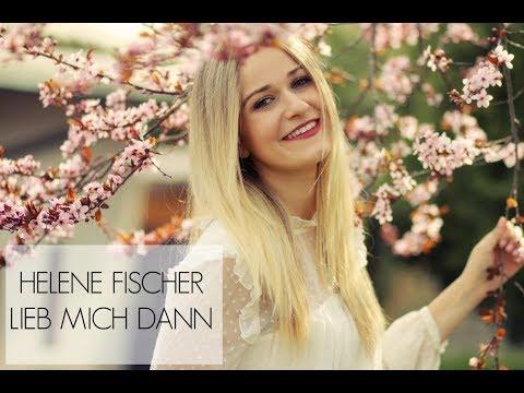 Helene Fischer - Lieb mich dann (Cover Lea Katharina)