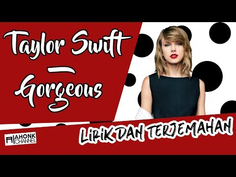 Taylor Swift - Gorgeous (Lirik dan Terjemahan Indonesia) HD
