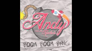 Andy and the rockets  - Boom Boom Bang