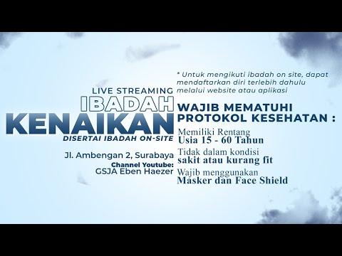 Ibadah Kenaikan GSJA Eben Haezer Surabaya - 13 Mei 2021