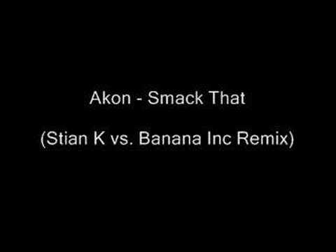 Akon - Smack That (Stian K vs. Banana Inc. Remix)