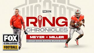 Urban Meyer & Braxton Miller relive Ohio State's 12-0 2012 season | Ring Chronicles | CFB ON FOX