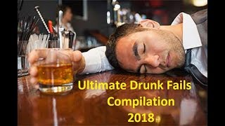 Ultimate Drunk Fail Compilation 2018