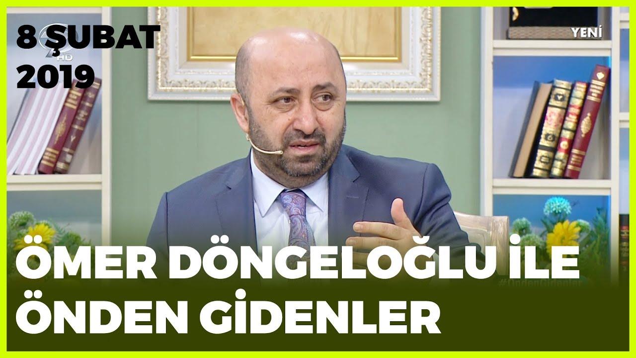 Ömer Döngeloğlu ile Önden Gidenler - 8 Şubat 2019