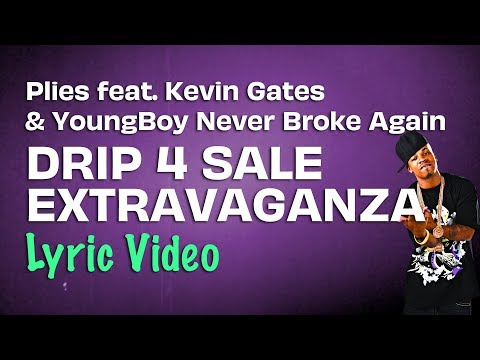 Plies feat. Kevin Gates & YoungBoy Never Broke Again – Drip 4 Sale Extravaganza (Lyrics) 💧☔️