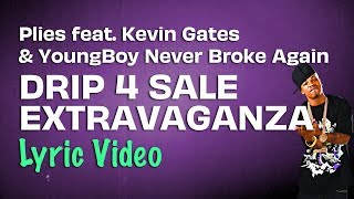 Plies feat. Kevin Gates & YoungBoy Never Broke Again - Drip 4 Sale Extravaganza (Lyrics) 💧☔️