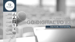 GO-DIGITAL I/O #3 - Einer für alle: Omnichanneling