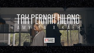 Download lagu 🔴OST NUR - Tak Pernah Hilang (AMYLEA X KAER) Official Music Video