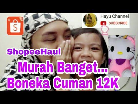 HaulShopee | Beli Boneka Termurah di Shopee untuk Hadiah Hayu from YouTube · Duration:  11 minutes 27 seconds
