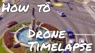 How to Drone Timelapse or Hyperlapse