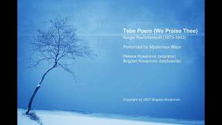 Tebe Poem - Rachmaninoff/Mysterious Ways