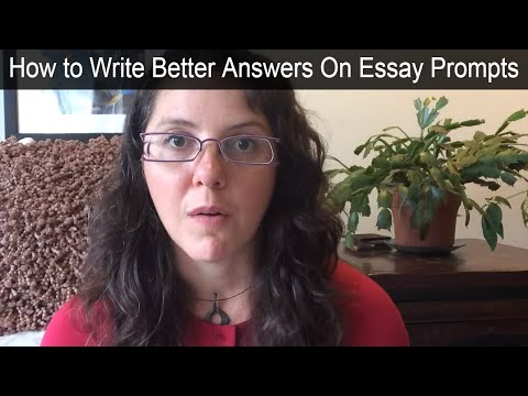 How to Write Better Answers On Essay Prompts