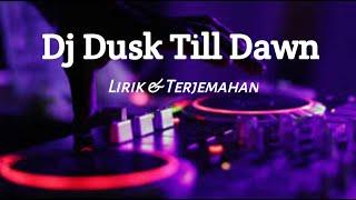 Dj Dusk Till Dawn lirik & terjemahan viral tiktok __ video cover versi remix