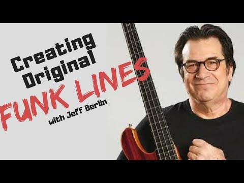 Jeff Berlin Shows You How to Create Your Own Completely Original Funk Lines