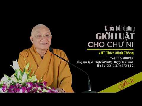 Giới Luật CÒN thì Phật Pháp CÒN   ll   HT  Thích Minh Thông phần 2