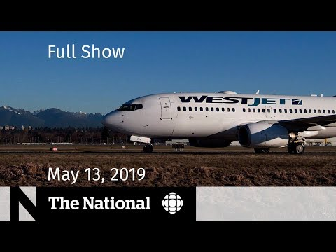 The National for May 13, 2019 — WestJet Sold, U.S.-China Trade War, Alex Trebek