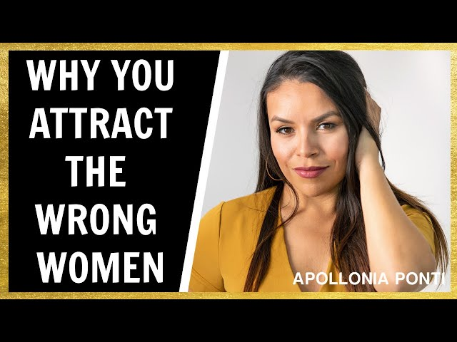 5 Reasons Why & How To STOP Dating The WRONG Women!