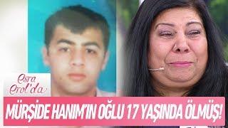 Mürşide hanım'ın oğlu 17 yaşında vefat etmiş! - Esra Erol'da 4 Ocak 2018