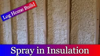Log Home Build Episode #14 - Spray in Foam Insulation and Blown in Cellulose