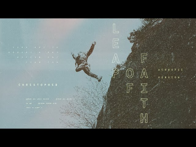 Christopher - Leap Of Faith (Acoustic) [Official Audio]
