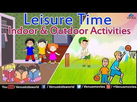 Leisure Time : Indoor & Outdoor Activities