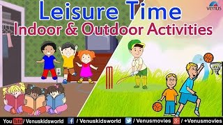 Leisure Time : Indoor & Outdoor Activities